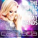 Cascada-Sing22TheWorldIsInMyHands