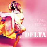 DeltaGoodrem-Sing15YouWillOnlyBreakMyHeart