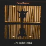 FancyHagood-Sing06TheSameThing