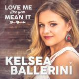 KelseaBallerini-Sing01LoveMeLikeYouMeanIt