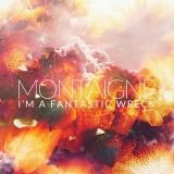 Montaigne-Sing02ImAFantasticWreck