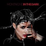 Montaigne-Sing04InTheDark