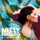 NellyFurtado-Sing26WaitingForTheNight