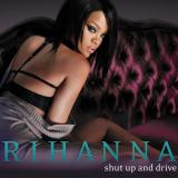 Rihanna-Sing07ShutUpAndDrive