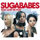 Sugababes-Sing10TooLostInYou