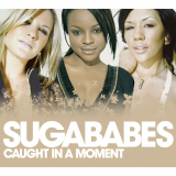Sugababes-Sing12CaughtInAMomentAlt