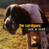 TheCardigans-Sing02SickAndTired