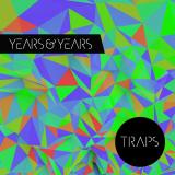 YearsAndYears-Sing01Traps