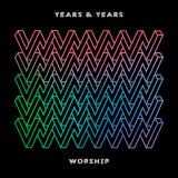 YearsAndYears-Sing09Worship